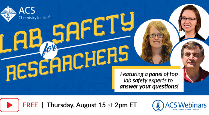 ACS Webinar: Lab Safety for Researchers: Responsibilities, Regulations, and Lessons Learned