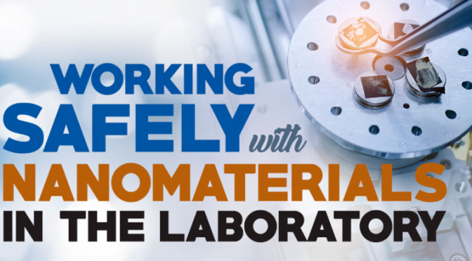 Working Safely with Nanomaterials in the Laboratory