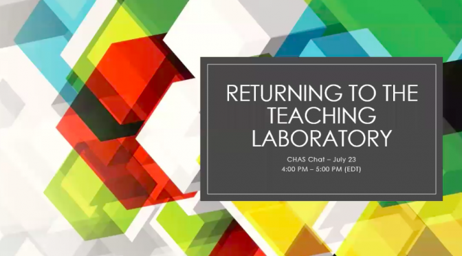 July 23 CHAS Chat on Returning to the Teaching Lab