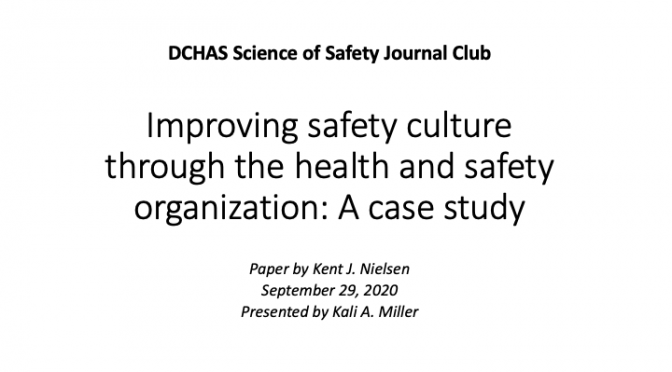 Improving safety culture through the health and safety organization: A case study: Safety Journal Club Discussion, Sept 29, 2020