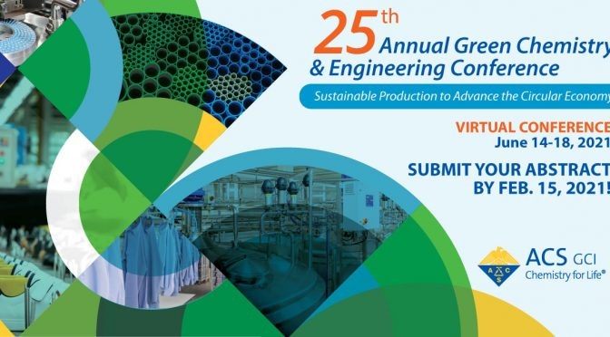 Submit an Abstract to the 25th Annual Green Chemistry & Engineering Conference