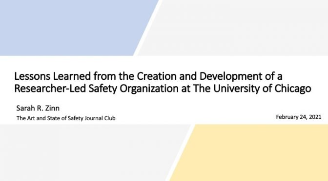 Lessons Learned from the Creation and Development of a Researcher-Led Safety Organization at The University of Chicago