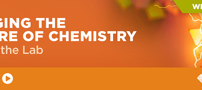 ACS Webinar: Changing the Culture of Chemistry – Safety in the Lab